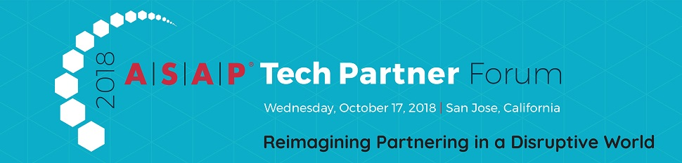 The 2018 ASAP Tech Partner Forum | October 17th, 2018 in San Jose, California